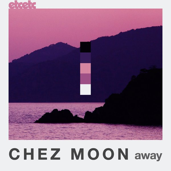 Chez Moon - Away