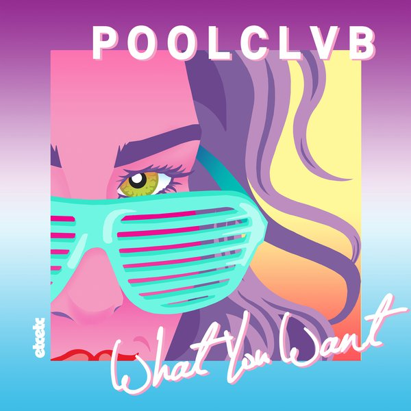 POOLCLVB (What You Want / packshot)