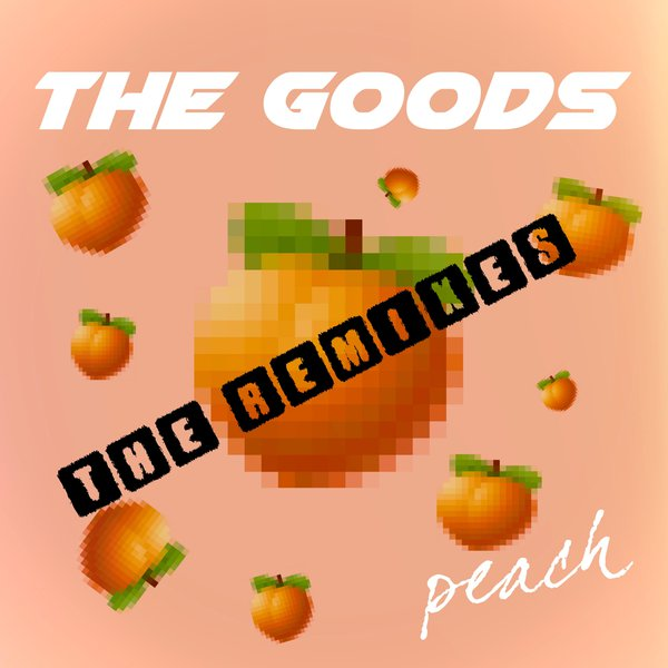 The Goods - Peach (Remixes)